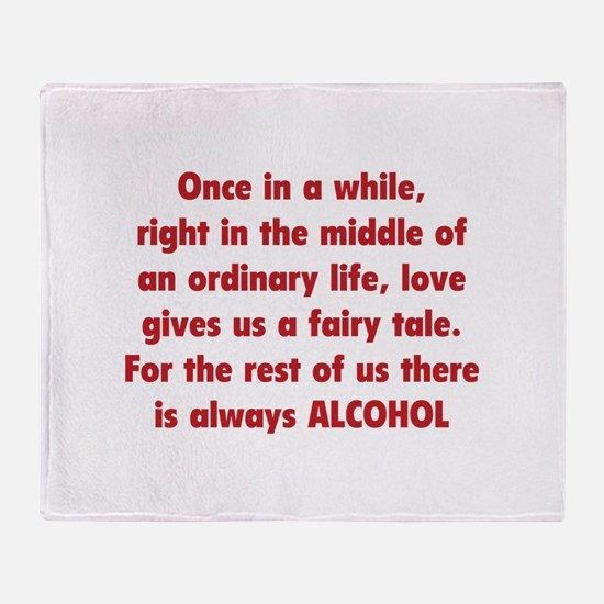 There is always Alcohol Throw Blanket