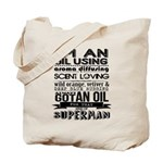 I'm an oil using superman Tote Bag