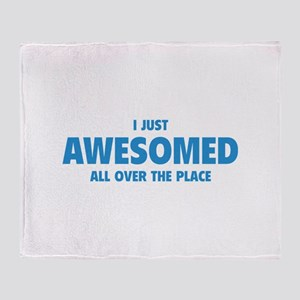I Just Awesomed All Over The Place Throw Blanket
