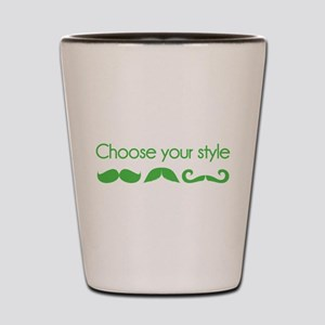 Choose your style Shot Glass