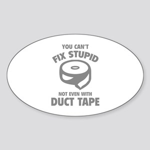 You can't fix stupid Sticker (Oval)
