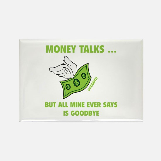 Money Talks Rectangle Magnet