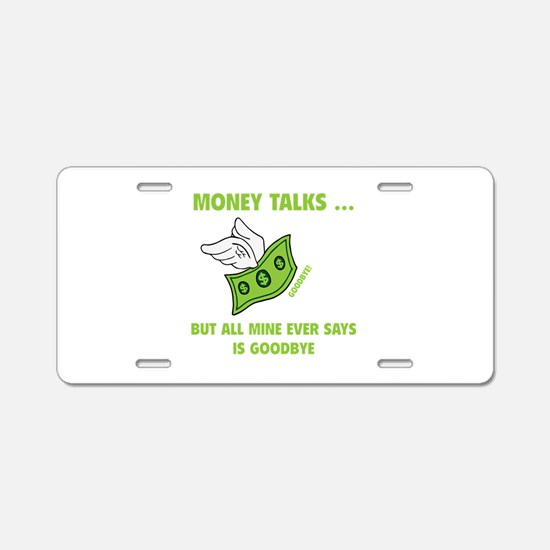 Money Talks Aluminum License Plate