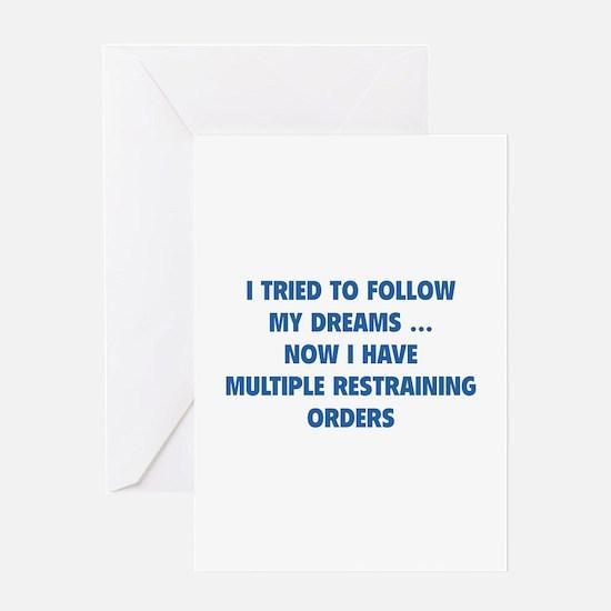 I tried to follow my dreams Greeting Card