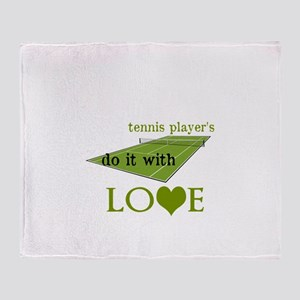 TENNIS PLAYERS DO IT WITH LOVE Throw Blanket