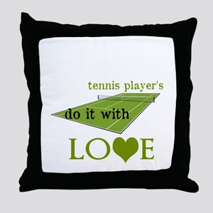 TENNIS PLAYERS DO IT WITH LOVE Throw Pillow