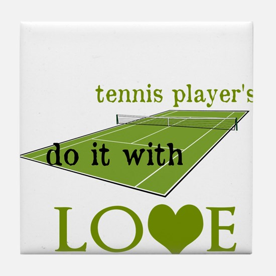 TENNIS PLAYERS DO IT WITH LOVE Tile Coaster