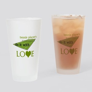 TENNIS PLAYERS DO IT WITH LOVE Drinking Glass