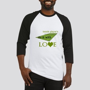 TENNIS PLAYERS DO IT WITH LOVE Baseball Jersey