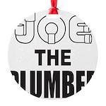 JOE THE PLUMBER Round Ornament