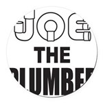 JOE THE PLUMBER Round Car Magnet