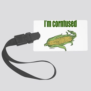 I'M CORNFUSED Large Luggage Tag