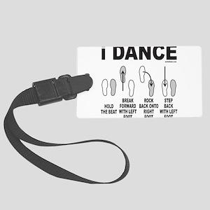 DANCE/DANCING/DANCER Large Luggage Tag