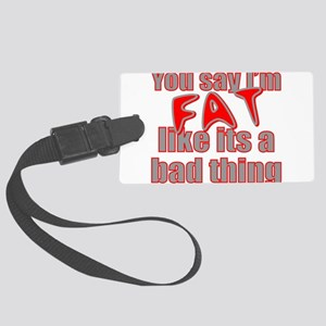 FAT/OVERWEIGHT Large Luggage Tag