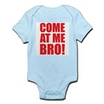 Come At Me Bro Infant Bodysuit