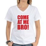 Come At Me Bro Women's V-Neck T-Shirt