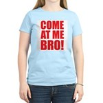 Come At Me Bro Women's Light T-Shirt