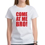 Come At Me Bro Women's T-Shirt