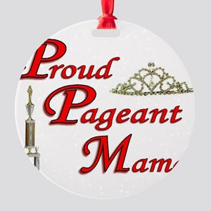 pageant mama Round Ornament