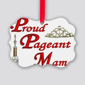 pageant mama Picture Ornament