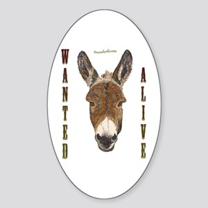 Burro: Wanted Alive Oval Sticker