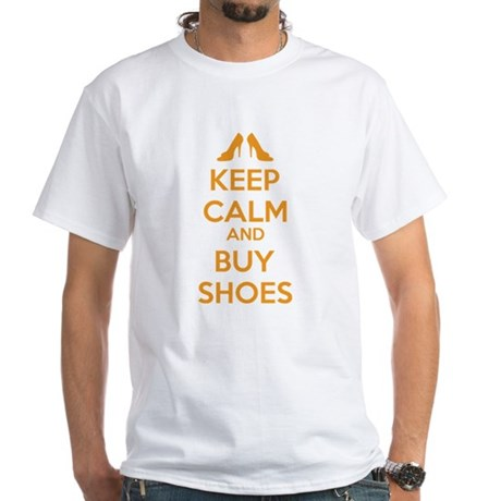 Keep calm and buy shoes White T-Shirt