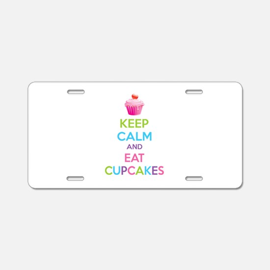 Keep calm and eat cupcakes Aluminum License Plate