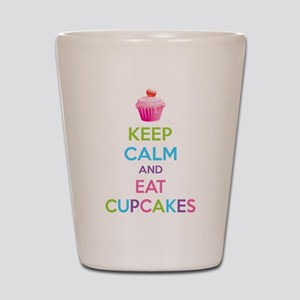 Keep calm and eat cupcakes Shot Glass