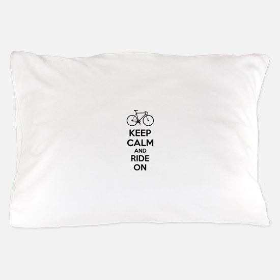 Keep calm and ride on Pillow Case
