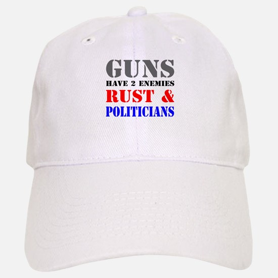 Guns have two enemies rust and politicians Baseball Baseball Cap