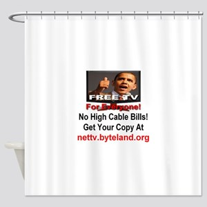 Free TV For Everyone! Shower Curtain