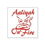 Aaliyah On Fire Square Sticker 3