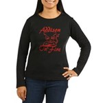 Addison On Fire Women's Long Sleeve Dark T-Shirt