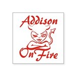 Addison On Fire Square Sticker 3