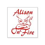 Alison On Fire Square Sticker 3
