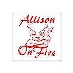 Allison On Fire Square Sticker 3