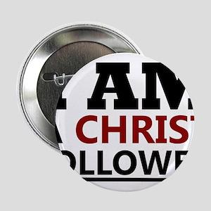 """I Am A Christ Follower T-shirt 2.25"""" Button"""