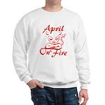 April On Fire Sweatshirt