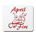 April On Fire Mousepad