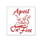 April On Fire Square Sticker 3