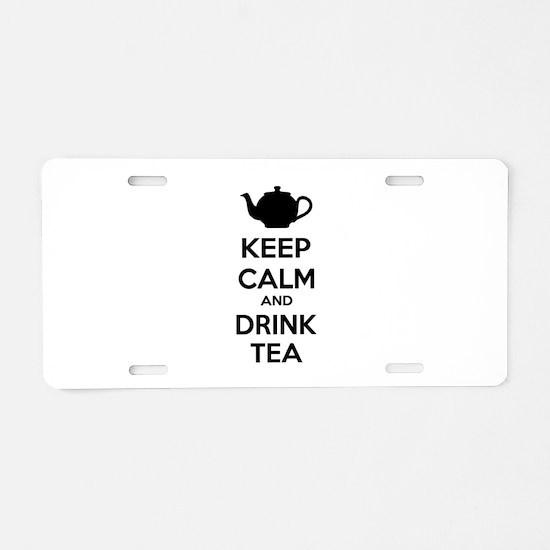 Keep calm and drink tea Aluminum License Plate
