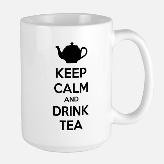 Keep calm and drink tea Large Mug