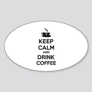 Keep calm and drink coffee Sticker (Oval)