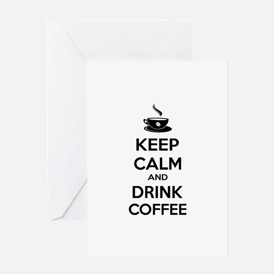 Keep calm and drink coffee Greeting Card