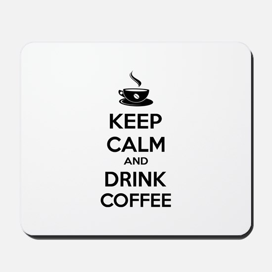 Keep calm and drink coffee Mousepad