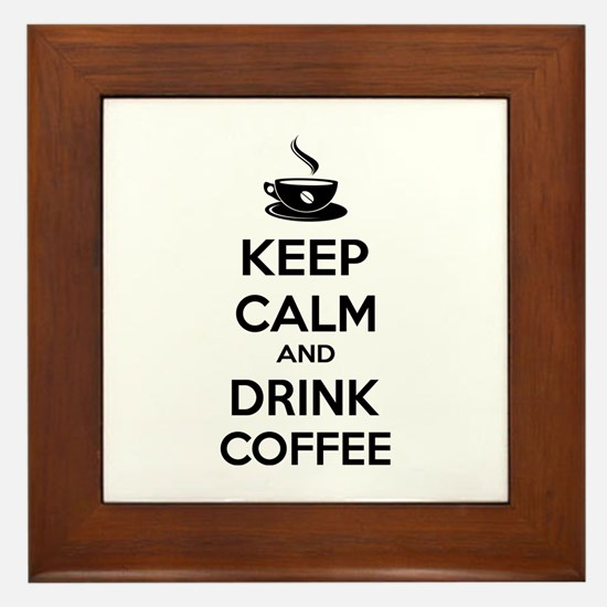 Keep calm and drink coffee Framed Tile