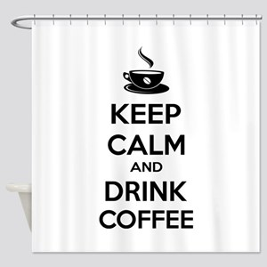 Keep calm and drink coffee Shower Curtain