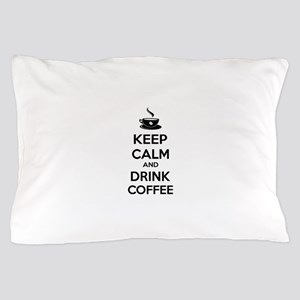 Keep calm and drink coffee Pillow Case