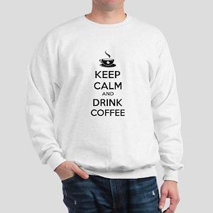Keep calm and drink coffee Sweatshirt