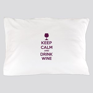 Keep calm and drink wine Pillow Case